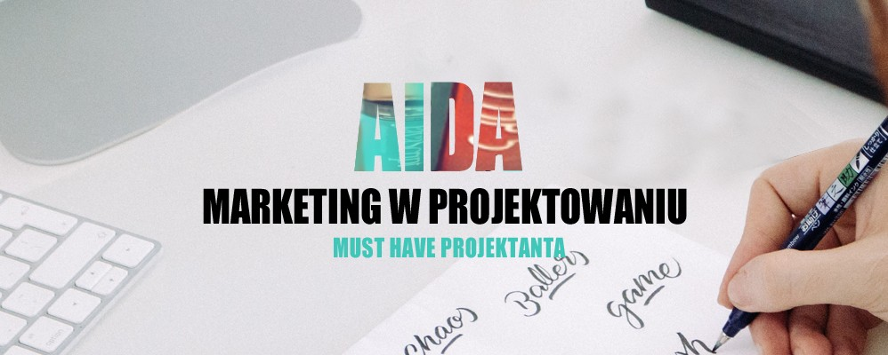 Marketing w projektowaniu - AIDA